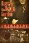 Roses in the Devil's Garden - Charlie Cochet