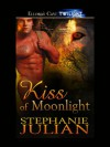 Kiss of Moonlight (Lucani Lovers, Book One) - Stephanie Julian