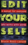 Edit Yourself: A Manual for Everyone Who Works with Words - Bruce Ross-Larson