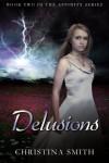 Delusions  - Christina  Smith