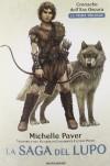 La saga del lupo. Cronache dell'era oscura - Michelle Paver