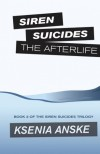 The Afterlife (Siren Suicides) - Ksenia Anske, Colleen Albert, Anna Milioutina