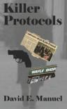 Killer Protocols: Richard Paladin Series #1 - David E. Manuel