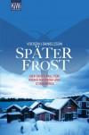 Später Frost - Roman Voosen, Kerstin Danielsson