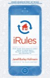 iRules: What Every Tech-Healthy Family Needs to Know about Selfies, Sexting, Gaming, and Growing Up - Janell Hofmann