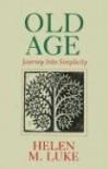 Old Age Journey Into Simplicity - Helen M. Luke