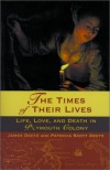 The Times of Their Lives: Life, Love, and Death in Plymouth Colony - James Deetz, Patricia Scott Deetz