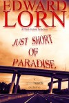Just Short of Paradise - Edward Lorn