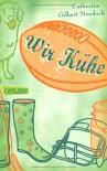 Mädchenbuch-Aktion: Wir Kühe - Catherine Gilbert Murdock