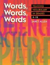 Words, Words, Words: Teaching Vocabulary in Grades 4-12 - Janet Allen
