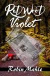 Redwood Violet - Robin Mahle