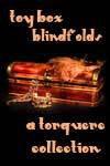 Toy Box: Blindfolds - M. Rode, Kiernan Kelly, Jodi Payne, Willa Okati