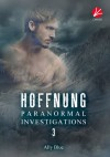 Paranormal Investigations 3: Hoffnung - Ally Blue