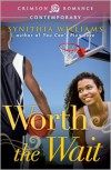 Worth the Wait - Synithia Williams