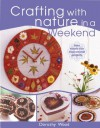 Crafting With Nature In A Weekend - Dorothy Wood