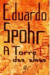 A Torre das Almas (Portuguese Edition) - Eduardo Spohr