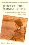 Through the Burning Steppe: A Memoir of Wartime Russia, 1942-1943 - Elena Kozhina
