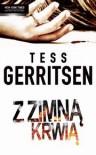 Z zimną krwią - Tess Gerritsen
