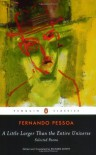 A Little Larger Than the Entire Universe: Selected Poems - Fernando Pessoa, Richard Zenith