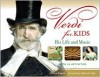 Verdi for Kids: His Life and Music with 21 Activities - Helen Bauer, Deborah Voigt