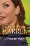Licensed for Trouble - Susan May Warren