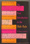 An Easy Introduction to the Slide Rule - Isaac Asimov, William Barss