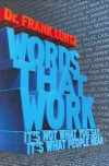 WORDS THAT WORK: IT'S NOT WHAT YOU SAY, IT'S WHAT PEOPLE HEAR - Frank Luntz