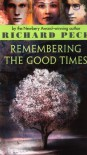 Remembering the Good Times - Richard Peck