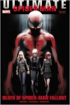Ultimate Comics Spider-Man: Death of Spider-Man Fallout - Brian Michael Bendis, Jonathan Hickman, Nick Spencer, Mark Bagley, Sara Pichelli