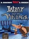 Asterix and the Vikings - René Goscinny, Albert Uderzo