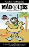 Vacation Fun Mad Libs: World's Greatest Party Game - Roger Price,  Leonard Stern