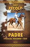 Padre, strzelba, różaniec i koń - Jerzy Pecold