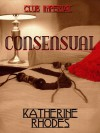 Consensual (Club Imperial, #1) - Katherine Rhodes