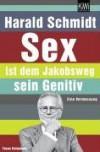 Sex ist dem Jakobsweg sein Genitiv. Eine Vermessung. Focus Kolumnen - Harald Schmidt