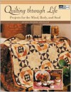 Quilting Through Life: Projects for the Mind, Body, and Soul -