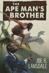 The Ape Man's Brother - Joe R. Lansdale, Ken Laager