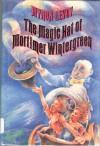 Magic Hat of Mortimer Wintergreen - Myron Levoy