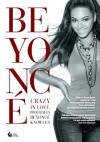 Crazy In Love - biografia Beyoncé Knowles - Daryl Easlea