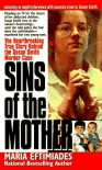Sins of the Mother - Maria Eftimiades, Maria Eftimades