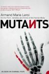 Mutants - Armand Marie Leroi