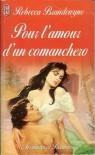 Pour l'amour d'un comanchero - Rebecca Brandewyne