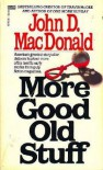 More Good Old Stuff - John D. MacDonald