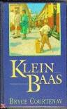 Klein Baas - Bryce Courtenay, J.A. Westerweel-Ybema