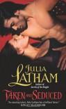 Taken and Seduced - Julia Latham