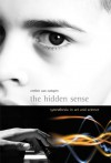 The Hidden Sense: Synesthesia in Art and Science (Leonardo Book Series) - Cretien van Campen