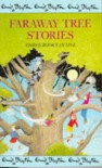 Faraway Tree Stories: Three Books In One - Enid Blyton