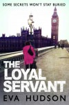 The Loyal Servant: A Very British Political Thriller (The Women Sleuths Series) - Eva Hudson