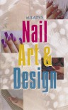 Nail Art and Design - Tammy Bigan