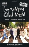 Grumpy Old Men: The Official Handbook - Stuart Prebble