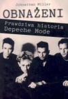 Obnażeni. Prawdziwa historia Depeche Mode - Johnathan Miller